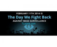 Support The Day we fight Back; Against Mass Surveillance;  February 11th 2014 IS