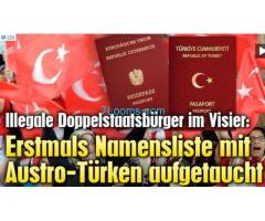 Illegale Doppelstaatsbürger in Österreich im Visier NamensLIste der AustroTürken aufgetaucht!;