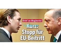 Kurz für Stopp des EU Beitritts der Türkei! Kurz für Stopp des EU Beitritts der Türkei!