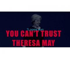 You can´t Trust Theresa May, SHE IS A LIAR, SHE IS A LIAR, SHE IS A LIAR;