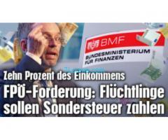 SuperForderung der FPÖ Flüchtlinge sollen Sondersteuer zahlen!