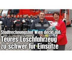 Zu teures und schweres Löschfahrzeug ist nicht brauchbar um die Wiener zu retten!